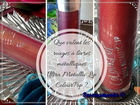 Que valent les rouges à lèvres ColourPop métalliques Ultra Metallic Lip ?