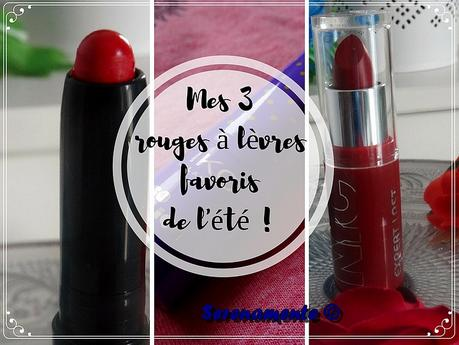 Mes 3 rouges à lèvres favoris de l'été ! Summer Edition