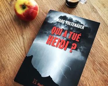 [SP] J'ai lu: Qui a tué Heidi ? de Marc Voltenauer
