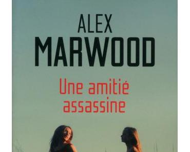 Une amitié assassine d' Alex Marwood