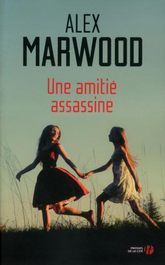 Une amitié assassine d' Alex Marwood