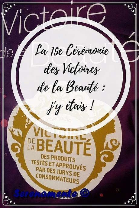 La 15e Cérémonie des Victoires de la Beauté : j'y étais !