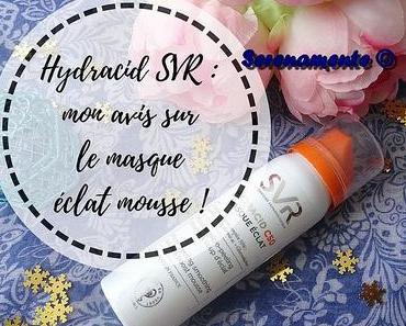 Hydracid SVR : mon avis sur le masque éclat mousse !