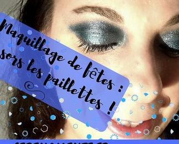 Maquillage de fêtes : je sors les paillettes ! Calendrier de l'Avent Digital