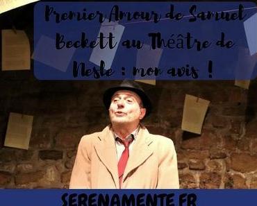 Premier Amour de Samuel Beckett au Théâtre de Nesle : mon avis !