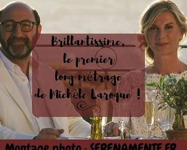 Brillantissime, le premier long métrage de Michèle Laroque !