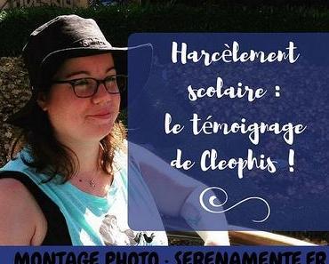 Harcèlement scolaire : le témoignage de Cleophis !