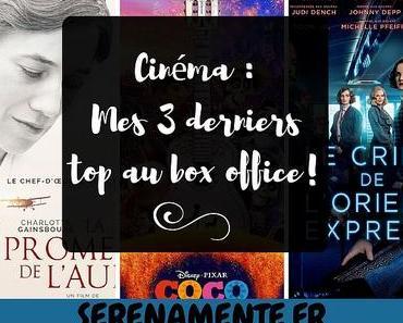 Cinéma : mes 3 derniers top au box office ! Des films à voir !
