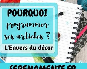 Pourquoi programmer ses articles ? RDV L'Envers du décor #Blogging
