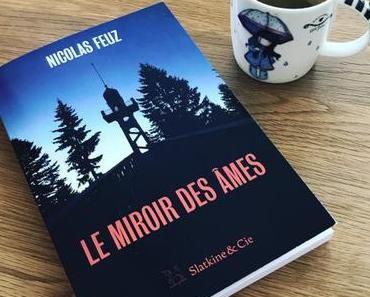 [SP] J'ai lu: Le miroir des âmes de Nicolas Feuz
