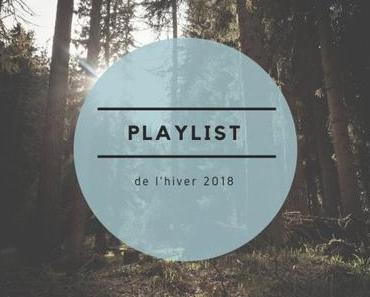 Ma playlist de l'hiver 2018