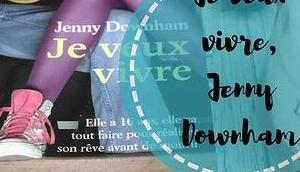 veux vivre Jenny Downham roman hyper touchant