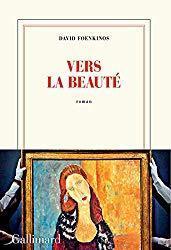Vers la beauté de David Foenkinos : un roman sur l'art à découvrir ?