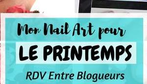Comment réaliser Nail fleuri pour Printemps #Entre Blogueurs