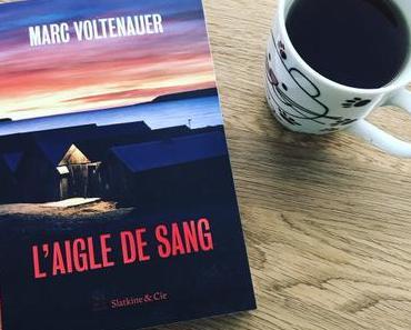 [SP] J'ai lu: L'Aigle de Sang de Marc Voltenauer
