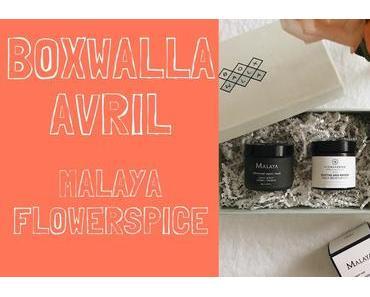 Boxwalla d'avril : Malaya Organics & Flower And Spice