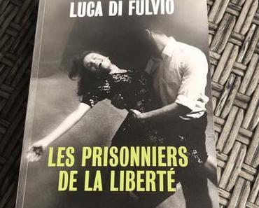[SP] J'ai lu: Les prisonniers de la liberté de Luca Di Fulvio