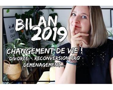 Mon Bilan 2019 : changement de vie !