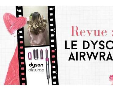 REVUE | Le Dyson AirWrap