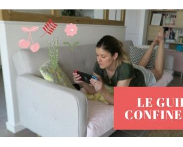 LE GUIDE DU CONFINEMENT | A destination de ceux qui trouvent le temps long