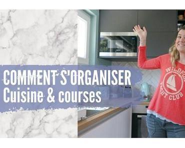 COMMENT S'ORGANISER | Cuisine & courses
