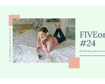 The FIVEorites #24 : Skin Decision, la Leçon, Calzedonia…