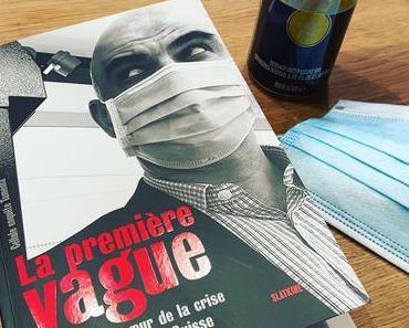 [SP]J'ai lu: La première vague; enquête au coeur de la crise du Coronavirus en Suisse de la cellule enquête Tamedia