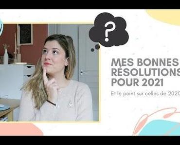Mes bonnes résolutions pour 2021 (et le point sur celles de 2020)