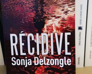 J'ai lu: Récidive de Sonja Delzongle
