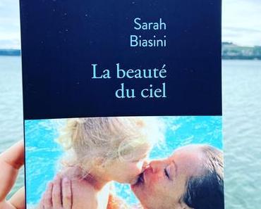 J'ai lu: La beauté du ciel de Sarah Biasini