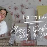 Ma trousse en collaboration avec Bloom & Blush