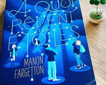 J'ai lu: A quoi rêvent les étoiles de Manon Fargetton